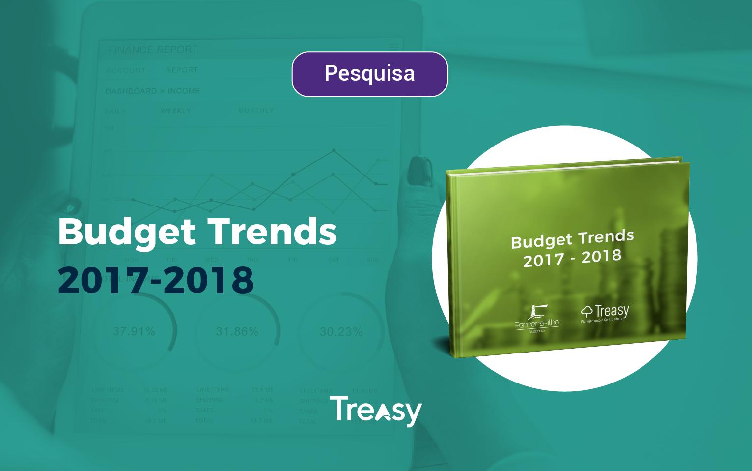 Pesquisa Budget Trends 2017 - 2018